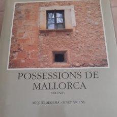 Libros de segunda mano: POSSESSIONS DE MALLORCA. VOLUM IV. Lote 168340618