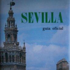 Libros de segunda mano: GUIA OFICIAL DE SEVILLA HISTORICA MONUMENTAL DEL COMERCIO Y LA INDUSTRIA 1979. Lote 168341700