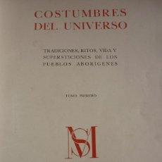Libros de segunda mano: COSTUMBRES DEL UNIVERSO. COMPLETA. DOS TOMOS. MONTANER Y SIMON S.A.. Lote 168373036