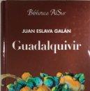 Libros de segunda mano: GUADALQUIVIR. JUAN ESLAVA GALAN. BIBLIOTECA AL SUR. ABC. BARCELONA, 2002.. Lote 168792044
