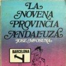 Libros de segunda mano: LA NOVENA PROVINCIA ANDALUZA. JOSE Mª OSUNA. EDICIONES 29. BARCELONA, 1973. Lote 168809976