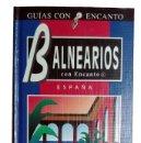Libros de segunda mano: BALNEARIOS CON ENCANTO : ESPAÑA / TERESA PACHECO. MADRID : EL PAÍS ; AGUILAR, 1996. . Lote 168816936