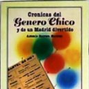 Libros de segunda mano: CRÓNICAS DEL GÉNERO CHICO Y DE UN MADRID DIVERTIDO. ANTONIO BARRERA MARAVER. Lote 168817892