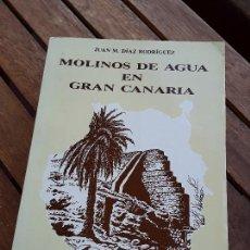 Libros de segunda mano: MOLINOS DE AGUA EN GRAN CANARIA (HEREDAMIENTOS), DE JUAN DIAZ. ILUSTRADO. EXCELENTE ESTADO.. Lote 168932784