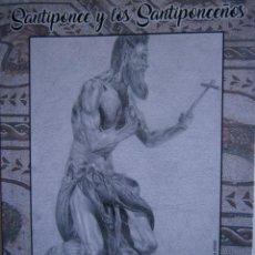 Libros de segunda mano: SANTIPONCE Y LOS SANTIPONCEÑOS JOSE ALGABA MORENO FOURE 1 EDICION 2018. Lote 197150785