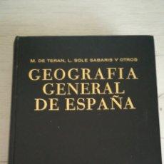 Libros de segunda mano: GEOGRAFÍA GENERAL DE ESPAÑA. M. DE TERAN L. SOLE SABARIS. Lote 169025432