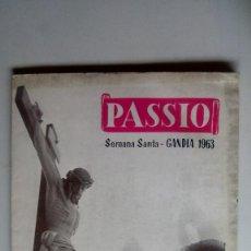 Libros de segunda mano: GANDIA. LIBRO SEMANA SANTA PASSIO AÑO 1963. MUCHA PUBLICIDAD. Lote 169302636
