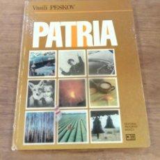 Libros de segunda mano: LIBRO PATRIA, VASILI PESKOV. Lote 169320492