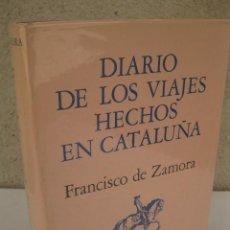 Libros de segunda mano: DIARIO DE LOS VIAJES HECHOS EN CATALUÑA - FRANCISCO DE ZAMORA - DOCUMENTS DE CULTURA - AÑO 1973.. Lote 169423064