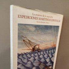 Libros de segunda mano: EXPEDICIONES MARÍTIMAS ESPAÑOLAS - LA AVENTURA DE LO IMPOSIBLE - SALVADOR BERNABEU. Lote 169907140