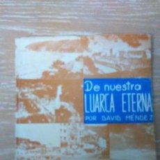 Libros de segunda mano: DE NUESTRA LUARCA ETERNA.DAVID MENDEZ. Lote 170042778