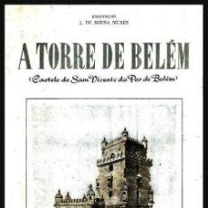 Libros de segunda mano: A TORRE DE BELEM. CASTELO SAM VICENTE DA PAR DE BELEM. J. DE SOUSA NUNES. LISBOA 1959. PORTUGAL. . Lote 170125264