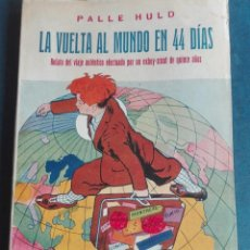 Libros de segunda mano: LA VUELTA AL MUNDO EN 44 DÍAS AUTOR PALLÉ HULD EDITORIAL BAUZÁ. Lote 195333758