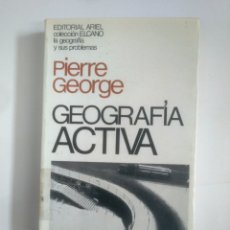 Libros de segunda mano: GEOGRAFÍA ACTIVA. PIERRE GEORGE. EDITORIAL ARIEL COLECCION ELCANO. GEOGRAFIA Y SUS PROBLEMAS TDK387 . Lote 170544852