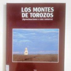 Libros de segunda mano: LOS MONTES DE TOROZOS. APROXIMACIONES A UNA COMARCA. - ANTONIO CORRAL CASTANEDO. JUSTINO DÍEZ TDK387. Lote 170566728