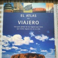 Libros de segunda mano: EL ATLAS DEL VIAJERO. UNA GUÍA GLOBAL DE LOS LUGARES QUE TIENE QUE VISITAR ALGUNA VEZ EN SU VIDA.. Lote 170859265