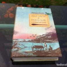 Libros de segunda mano: JAMES COOK. VIAJE HACIA EL POLO SUR Y ALREDEDOR DEL MUNDO. ED. ESPASA, 2012. Lote 171055515
