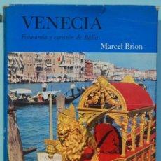 Libros de segunda mano: LMV - MARCEL BRION. VENECIA, FISONOMIA Y CORAZON DE ITALIA. EDITORIAL ARGOS. 1962. Lote 171260128
