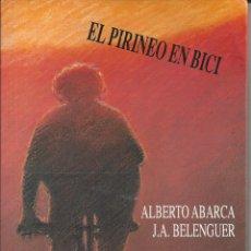 Libros de segunda mano: HUESCA EN BICI. ALBERTO ABARCA Y J.A. BELENGUER. Lote 171322407