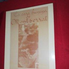 Libros de segunda mano: RAMÓN RAMONET RIU, LA CARA HUMANA DE MONTSERRAT . Lote 171371058