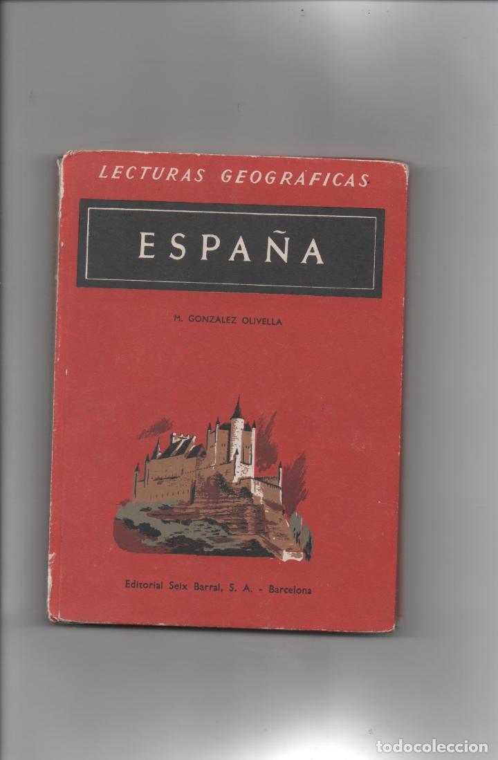 ESPAÑA. LECTURAS GEOGRÁFICAS. M. GONZÁLEZ OLIVELLA. (Libros de Segunda Mano - Geografía y Viajes)