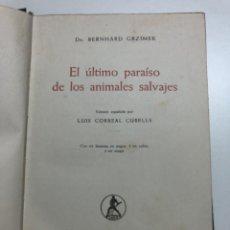 Libros de segunda mano: EL ÚLTIMO PARAÍSO DE LOS ANIMALES SALVAJES. . Lote 171439914