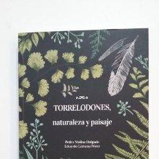 Libros de segunda mano: TORRELODONES NATURALEZA Y PAISAJE. PEDRO MOLINA HOLGADO. EDUARDO LAMANA PEREZ. TDK393. Lote 171472859