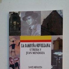 Libros de segunda mano: LA CAMPIÑA SEVILLANA: UTRERA Y JUAN MENDOZA. DAVID MENDOZA. TDK393. Lote 171482884