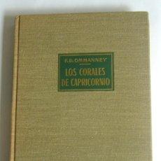 Libros de segunda mano: LOS CORALES DE CAPRICORNIO - EXPLORACIONES PESQUERAS EN EL INDICO - F. D. OMMANNEY. Lote 171650462
