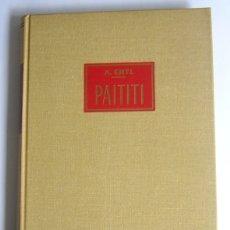 Libros de segunda mano: PAITITI - TRAS LAS HUELLAS DE LOS INCAS - A. ERTL - EDITORIAL LABOR. 1963 . Lote 171650609