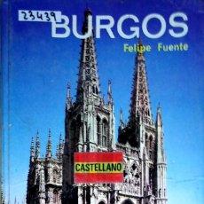 Libros de segunda mano: 23439 - GUIA DE BURGOS POR FELIPE FUENTE - COL. GUIAS EVEREST - EDICION ESPAÑOLA A COLOR - AÑO 1984. Lote 171653499