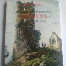 Libros de segunda mano: MANUAL PARA VIAJEROS POR CATALUÑA Y LECTORES EN CASA - FORD, RICHARD. Lote 171675317