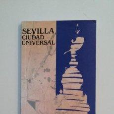 Libros de segunda mano: SEVILLA, CIUDAD UNIVERSAL. GMU. TDK391. Lote 171733103