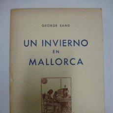 Libros de segunda mano: UN INVIERNO EN MALLORCA. GEORGE SAND. . Lote 171966669