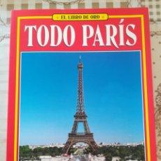 Libros de segunda mano: TODO PARÍS - EL LIBRO DE ORO. Lote 171992898