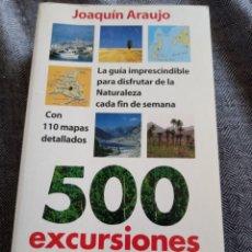 Libros de segunda mano: 500 EXCURSIONES POR LA NATURALEZA ESPAÑOLA JOAQUIN ARAUJO. Lote 172000188