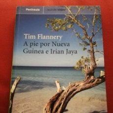 Libros de segunda mano: A PIE POR NUEVA GUINEA E IRIAN JAYA (TIM FLANNERY) EDICIONES PENÍNSULA. Lote 172085360
