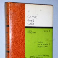 Libros de segunda mano: OBRA COMPLETA DE CAMILO JOSÉ CELA. TOMO V.- VIAJES POR ESPAÑA, 2 (1952-1958). Lote 172190074