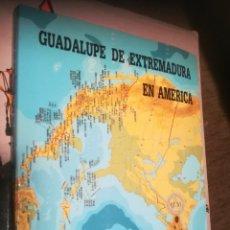 Libros de segunda mano: GUADALUPE DE EXTREMADURA EN AMÉRICA POR SEBASTIÁN GARCÍA, 1990 Y 237 PÁGINAS. Lote 172302594