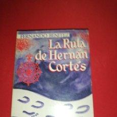 Libros de segunda mano: FERNANDO BENÍTEZ, LA RUTA DE HERNAN CORTES . Lote 172429305