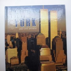 Libros de segunda mano: NEW YOR PAST AND PRESENT (ESTÁ EN INGLÉS). Lote 172465263