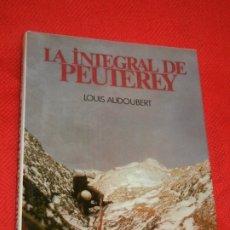 Libros de segunda mano: LA INTEGRAL DE PEUTEREY, DE LOUIS AUDOUBERT - ED.RM 1977. Lote 172478085