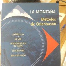 Libros de segunda mano: LA MONTAÑA, METODOS DE ORIENTACION. ED. ALPINA, DESCATALOGADO. Lote 172686490