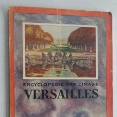 Libros de segunda mano: ENCYCLOPEDIE PAR L'IMAGE VERSAILLES. Lote 172865294