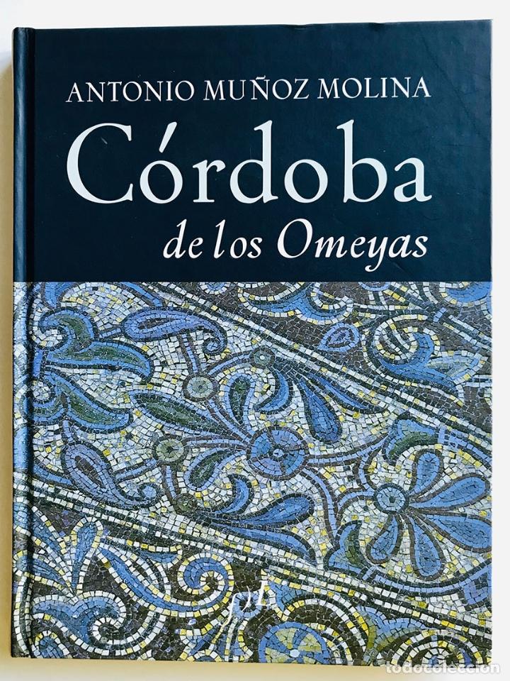 CÓRDOBA DE LOS OMEYAS. ANTONIO MUÑOZ MOLINA. NUEVO (Libros de Segunda Mano - Geografía y Viajes)