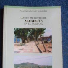 Libros de segunda mano: LO QUE QUEDO DE ALUMBRES EN EL SIGLO XX. Lote 173110472
