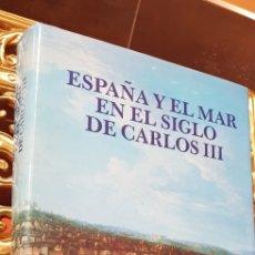 Libros de segunda mano: ESPAÑA Y EL MAR EN EL SIGLO DE CARLOS III. Lote 173204014
