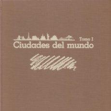 Libros de segunda mano: CIUDADES DEL MUNDO. TOMO I.. Lote 173590247