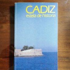 Libros de segunda mano: CÁDIZ. ESTELA DE HISTORIA. GUÍA HISTÓRICA TURÍSTICA. 1989. Lote 173819114