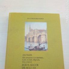 Libros de segunda mano: XXI VIAJES POR EL ARAGON DEL SIGLO XIX MARCOS CASTILLO MONSEGUR. Lote 173860029